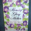 Morning Glory Mother by Carol Lynn Pearson 1st printing AL1125
