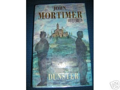 Dunster by John Mortimer  HB 1st prtg 1st ed justice war crimes AL1183