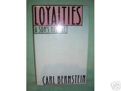 Loyalties A Son's Memoir Carl Bernstein 1st edition HB DJ AL1184