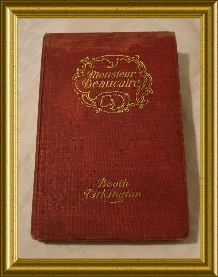 Monsieur Beaucaire by Booth Tarkington Grosset Dunlap 1900 AL1278