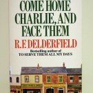 Come Home Charlie, and Face Them R F Delderfield PB AL1324