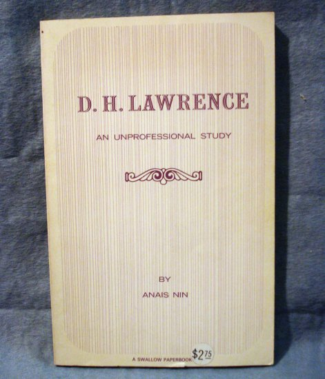 D H Lawrence an Unprofessional Study Anais Nin PB Swallow Press Chicago AL1411