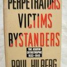 Perpetrators Victims Bystanders Raul Hilberg hc dj 1st/1st AL1547