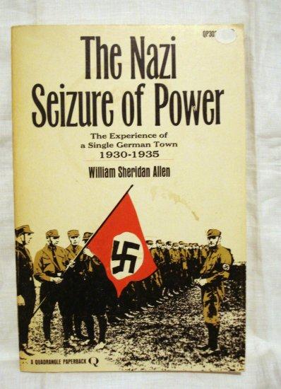 The Nazi Seizure of Power William Sherican Allen 1st soft cover Quadrangle AL1549