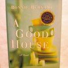 A Good House by Bonnie Burnard Giller prize winner 1st HC DJ AL1592
