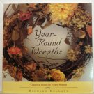 Year Round Wreaths Creative Ideas for Every Season Richard Kollath PB AL1692