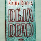 Kathy Reichs first novel Deja Dead first printing hard cover dust jacket AL1738