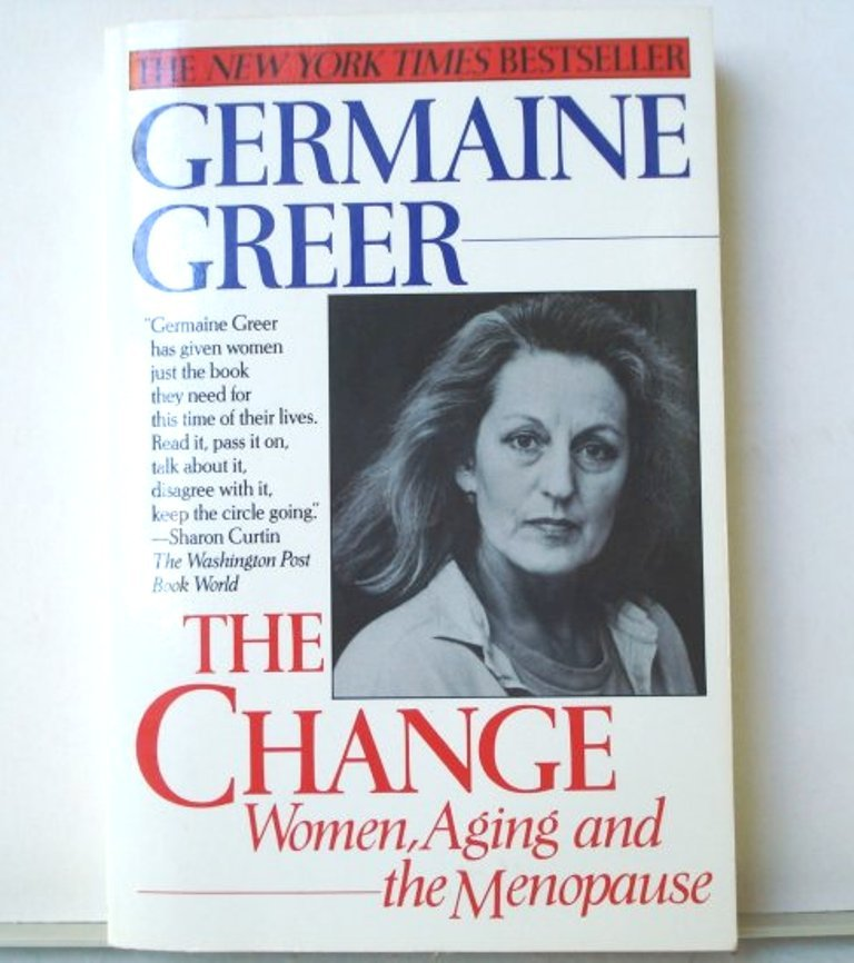 Germaine Greer The Change Women, Aging and the Menopause 1st PB ed AL1716
