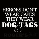 Heroes Don't Wear Capes They Wear Dog Tags Decal Sticker