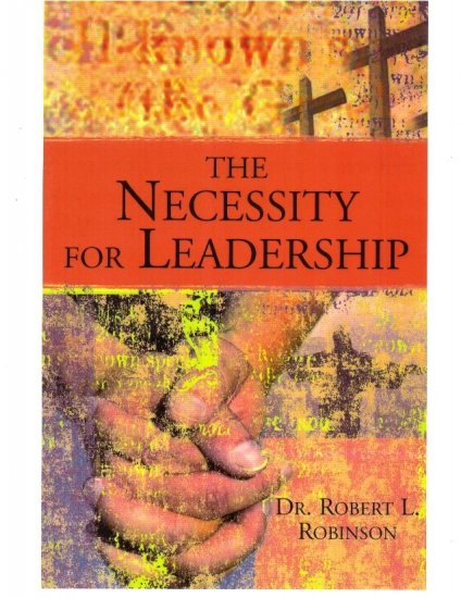 The Necessity For Leadership