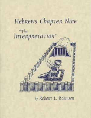 "Hebrews Chapter Nine ""The Interpretation"""