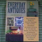 Everyday Antiques, HardBack by:  J.J. Despain, pub. 2000