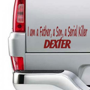 Dexter I AM A SERIAL KILLER Vinyl Sticker Decal