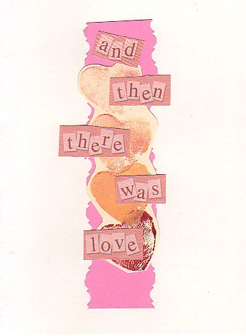 """And Then There Was Love"": Handmade Valentine's Greeting Card"