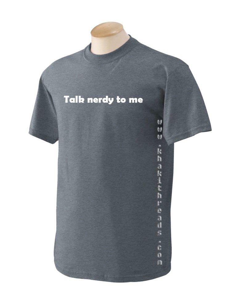 TALK NERDY TO ME Geek T-Shirt