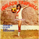 Enrique Lynch Y Su Conjunto - Golazo Tropical! (Sono Radio)