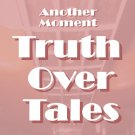 Truth Over Tales MP3's by Another Moment