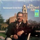 Tennessee Ernie Ford - He Touched Me LP – Word Records 1977