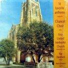 Chancel Choir – First United Methodist Church – 14 Favorite Anthems LP - Wichita Falls, TX