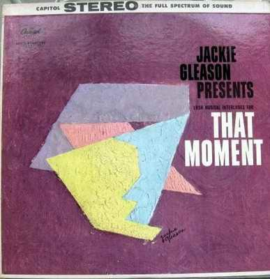 Jackie Gleason Presents � That Moment LP � Capitol Stereo 1959