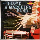 I Love A Marching Band LP – Best Loved Marches of John Philip Sousa – Golden Record 1965