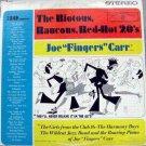 """Joe """"Fingers"""" Carr – The Riotous, Raucous, Red-Hot 20's LP – WB Records 1961"""