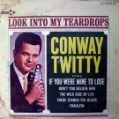 Conway Twitty – Look Into My Teardrops LP – Decca Records 1966