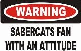 Warning: Sabercats Fan With An Attitude Decal