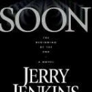 Soon: The Beginning Of The End by Jerry Jenkins