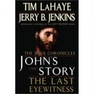 The Jesus Chronicles: John&#39;s Story - The Last Witness by Tim LaHaye and Jerry B. Jenkins