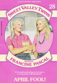 Sweet Valley Twins Series #28: April Fool! by Francine Pascal