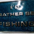 I'D RATHER BE FISHING belt buckle WESTERN SILVER TONE