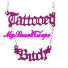 Tattoed Bitch Necklace