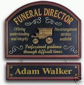 Funeral Director Funeral Parlor - Personalized Sign