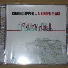 Chainclipper - A Kinder Place (2001) NEW CD