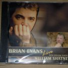 Brian Evans Live with Special Guest William Shatner (2005) NEW CD