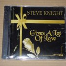 Steve Knight - Gives a Lot of Love NEW CD