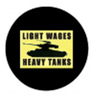 LIGHT WAGES HEAVY TANKS