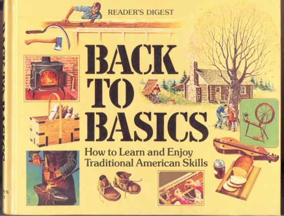 Back to Basics - How to Learn and Enjoy Traditional American Skills - Reader's Digest Book