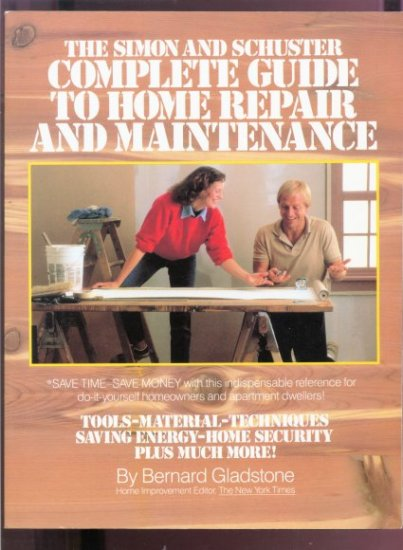 The Simon and Schuster Complete Guide to Home Repair and Maintenance Book