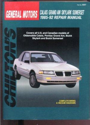 Chilton's General Motors Calais/GrandAm/Skylark/Somerset 1985-92 Repair Manual