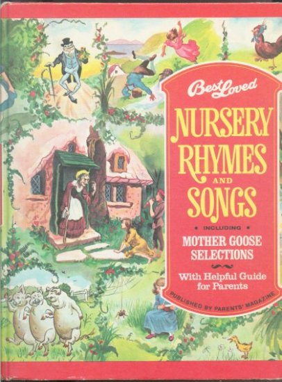 Best Loved Nursery Rhymes and Songs - Published by Parents Magazine - 1974 Edition