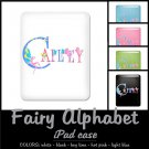 FAIRY ALPHABET | personalizable iPAD case