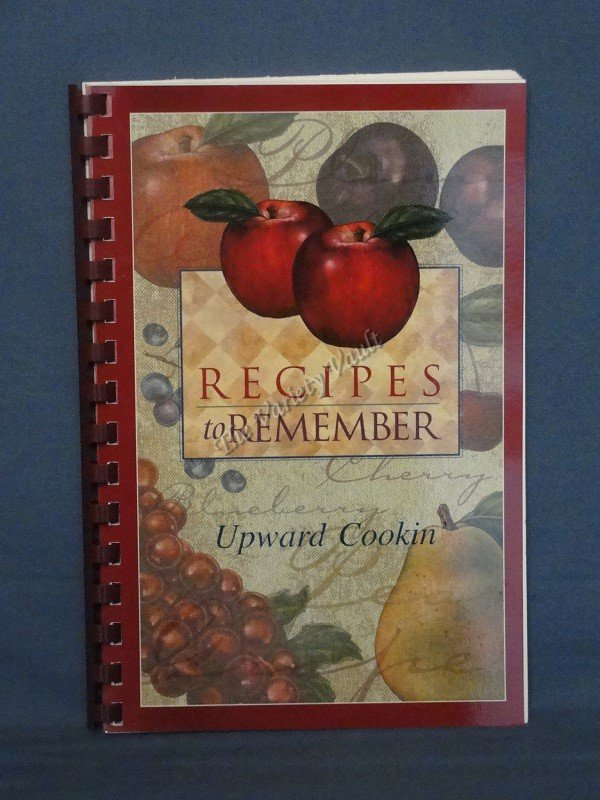 Recipes to Remember Upward Cookin' Vegetarian Cookbook