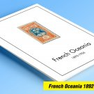 COLOR PRINTED FRENCH OCEANIA 1892-1956 STAMP ALBUM PAGES (24 illustrated pages)