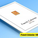 COLOR PRINTED FRENCH COLONIES 1859-1945 STAMP ALBUM PAGES (6 illustrated pages)