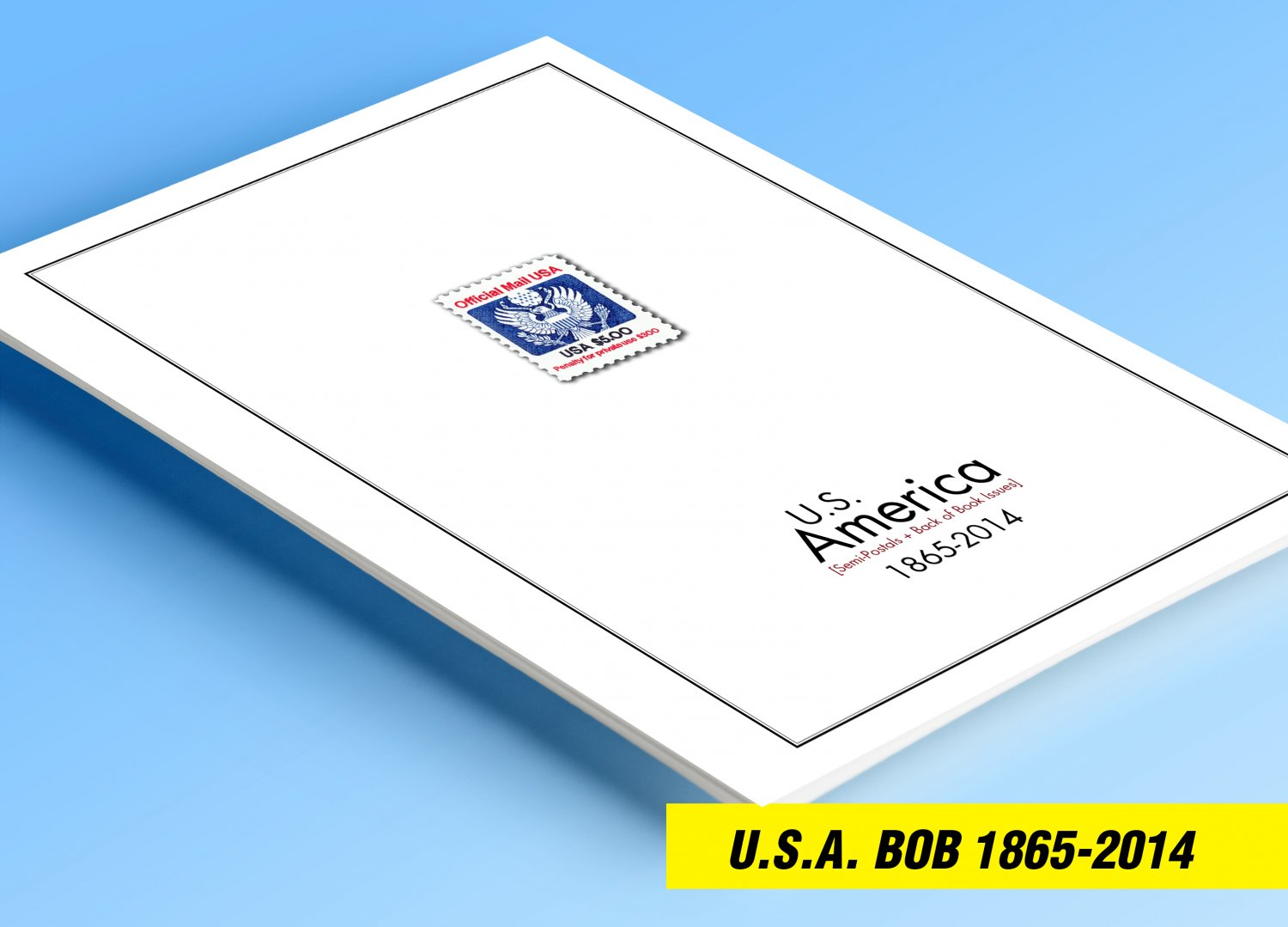 COLOR PRINTED U.S.A. SEMI-POSTALS + BOB 1865-2014 STAMP ALBUM PAGES (42 illustrated pages)
