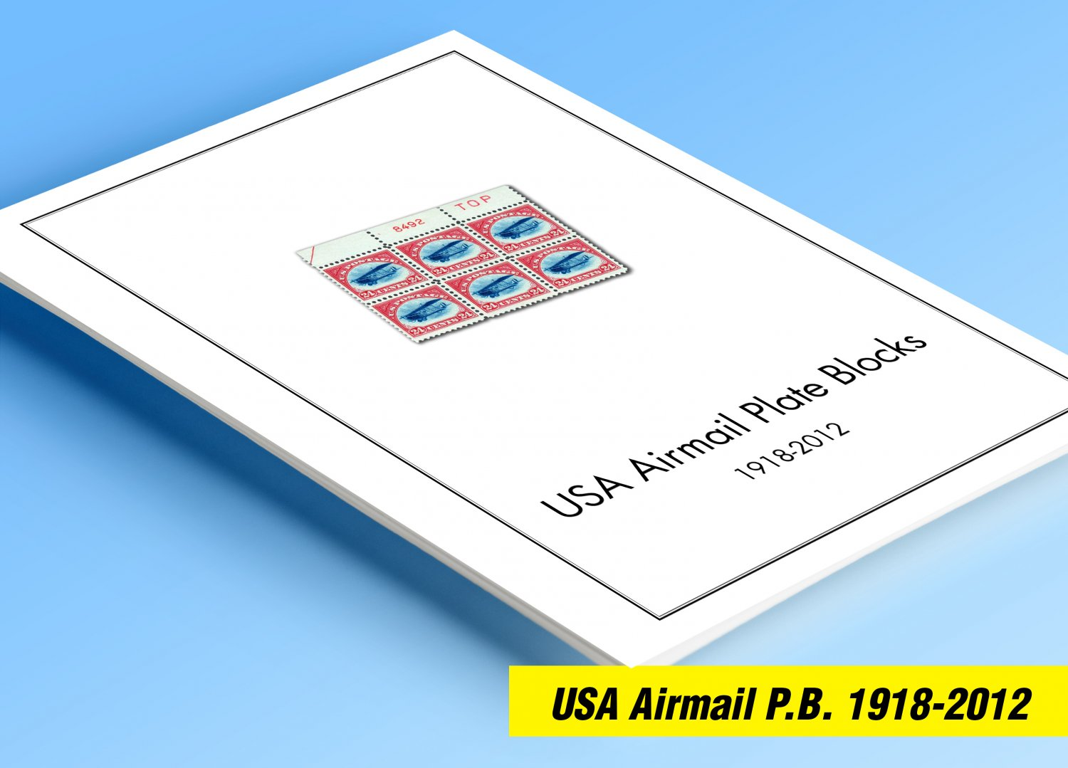 COLOR PRINTED U.S.A. AIRMAIL PLATE BLOCKS 1918-2012 STAMP ALBUM PAGES (50 illustrated pages)