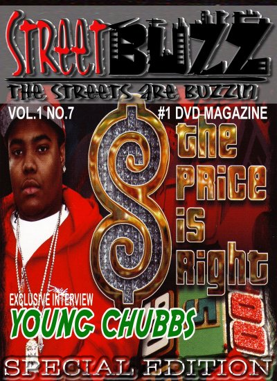 Streetbuzz Dvd Magazine Presents... Young Chubbs The Price Is Right Vol.1 No.7