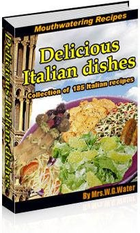 185 Delicious Italian Recipes ebook + resell rights